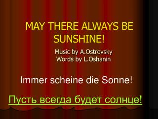 MAY THERE ALWAYS BE SUNSHINE!