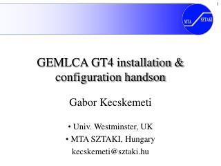 GEMLCA GT4 installation & configuration handson