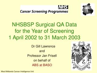 NHSBSP Surgical QA Data   for the Year of Screening  1 April 2002 to 31 March 2003