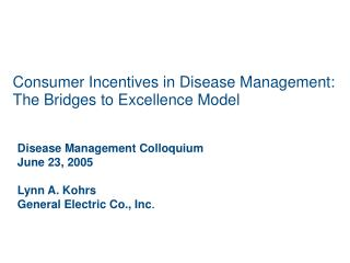 Consumer Incentives in Disease Management: The Bridges to Excellence Model