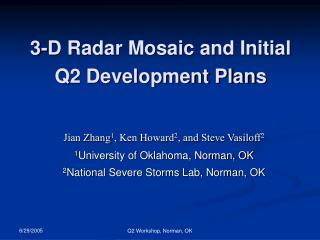 3-D Radar Mosaic and Initial Q2 Development Plans