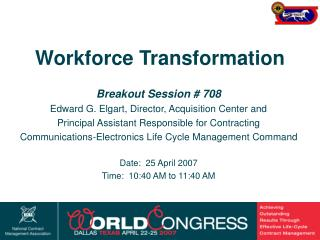 Breakout Session # 708 Edward G. Elgart, Director, Acquisition Center and