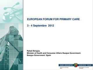 EUROPEAN FORUM FOR PRIMARY CARE         3 - 4 Septembre  2012