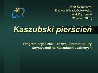 Artur Kostarczyk, Elżbieta Wilczak-Dąbrowska, Jacek Dąbrowski Wojciech Okroj