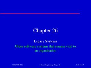 Legacy Systems Older software systems that remain vital to an organization