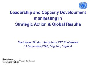 Leadership and Capacity Development manifesting in   Strategic Action & Global Results