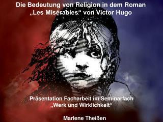 """Die Bedeutung von Religion in dem Roman """"Les Misérables"""" von Victor Hugo"""