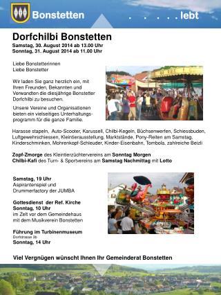 Dorfchilbi Bonstetten Samstag, 30. August 2014 ab 13.00 Uhr Sonntag, 31. August 2014 ab 11.00 Uhr