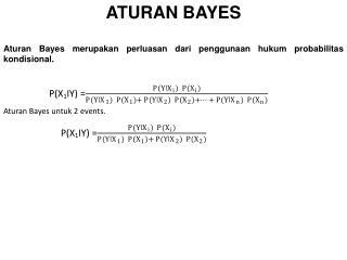 ATURAN BAYES Aturan Bayes merupakan perluasan dari penggunaan hukum probabilitas kondisional .