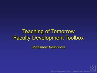 Teaching of Tomorrow Faculty Development Toolbox