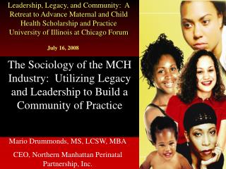 Leadership, Legacy, and Community:  A Retreat to Advance Maternal and Child Health Scholarship and Practice University o