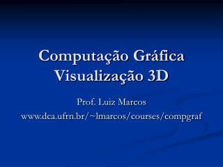 Computação Gráfica Visualiza ção 3D