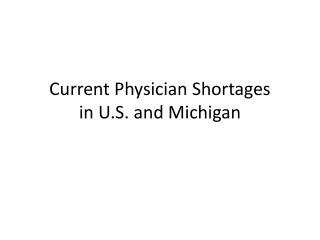 Current Physician Shortages in U.S. and Michigan