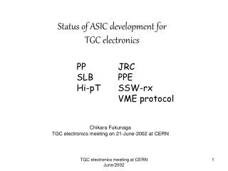 Status of ASIC development for  TGC electronics