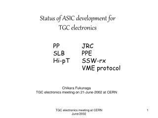 Status of ASIC development for  TGC electronics