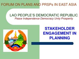 LAO PEOPLE'S DEMOCRATIC REPUBLIC Peace Independence Democracy Unity Prosperity