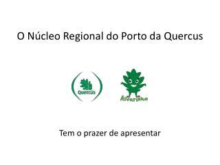O Núcleo Regional do Porto da Quercus