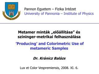 Pannon Egyetem – Fizika Intézet University of Pannonia – Institute of Physics
