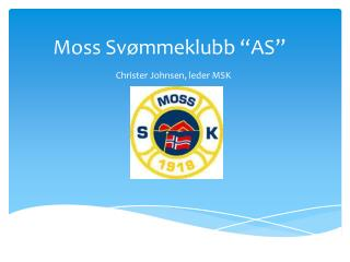 """Moss Svømmeklubb """"AS"""""""