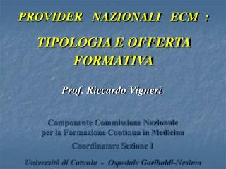 PROVIDER   NAZIONALI   ECM  : TIPOLOGIA E OFFERTA FORMATIVA