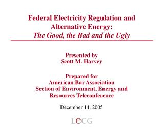 Federal Electricity Regulation and Alternative Energy: The Good, the Bad and the Ugly