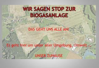 Wir sagen STOP zur Biogasanlage