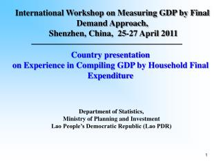 Country presentation on Experience in Compiling GDP by Household Final Expenditure