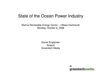State of the Ocean Power Industry Marine Renewable Energy Center – UMass Dartmouth