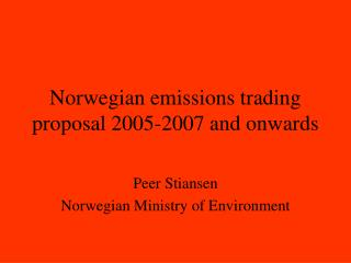 Norwegian emissions trading proposal 2005-2007 and onwards