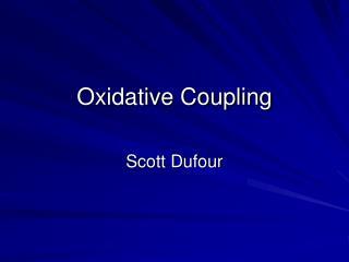 Oxidative Coupling