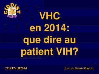 VHC en 2014:  que dire au patient VIH?