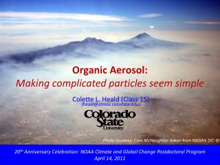 Organic Aerosol: Making complicated particles seem simple