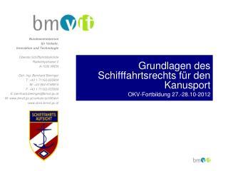 Grundlagen des Schifffahrtsrechts für den Kanusport OKV-Fortbildung 27.-28.10-2012