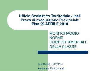 Ufficio Scolastico Territoriale - Inail Prova di evacuazione Provinciale Pisa 29 APRILE 2010