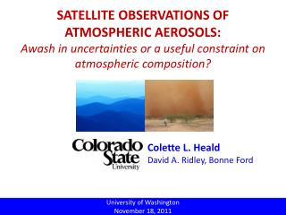 SATELLITE OBSERVATIONS OF  ATMOSPHERIC AEROSOLS: