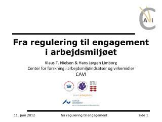 Fra regulering til engagement i arbejdsmiljøet