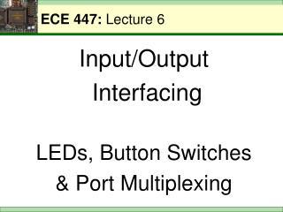 ECE 447:  Lecture 6