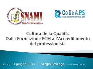 Cultura della Qualità: Dalla Formazione ECM all'Accreditamento del professionista