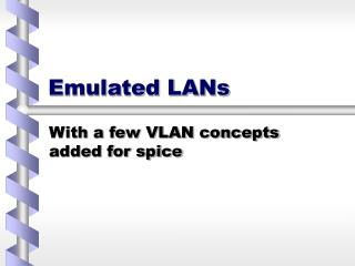 Emulated LANs
