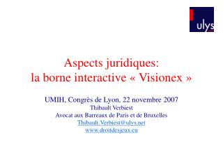 Aspects juridiques:  la borne interactive   Visionex