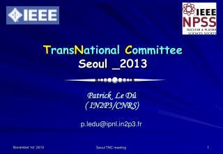 T rans N ational C ommittee Seoul _2013