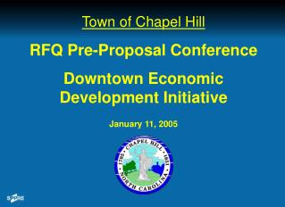 Town of Chapel Hill RFQ Pre-Proposal Conference Downtown Economic Development Initiative