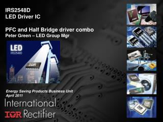 IRS2548D LED Driver IC PFC and Half Bridge driver combo Peter Green – LED Group Mgr