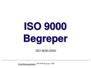ISO 9000 Begreper