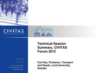Technical Session Summary, CIVITAS Forum 2012