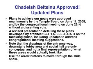 Chadeish Beiteinu Approved!  Updated Plans
