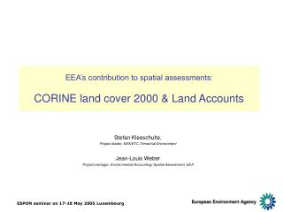 EEA's contribution to spatial assessments: CORINE land cover 2000 & Land Accounts