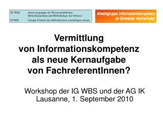 Vermittlung  von Informationskompetenz als neue Kernaufgabe  von FachreferentInnen?