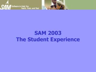 SAM 2003  The Student Experience