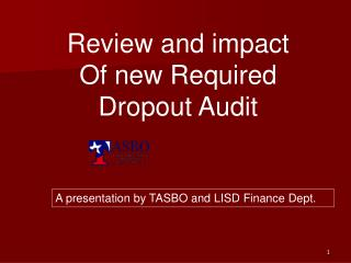 Review and impact Of new Required Dropout Audit